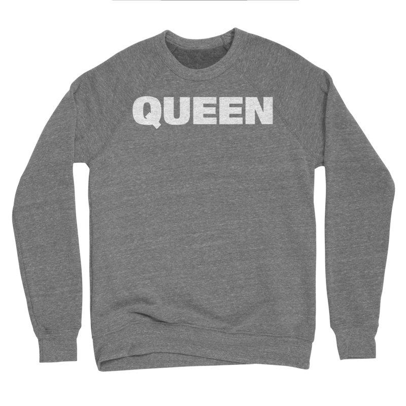 QUEEN Women's Sponge Fleece Sweatshirt by Challenge Mania Shop