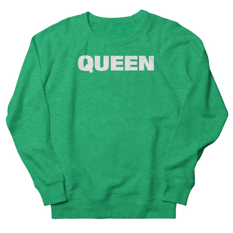 QUEEN Women's French Terry Sweatshirt by Challenge Mania Shop