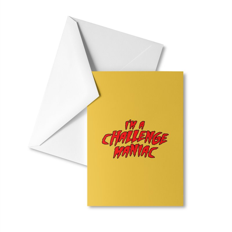 Challenge Maniac Accessories Greeting Card by Challenge Mania Shop