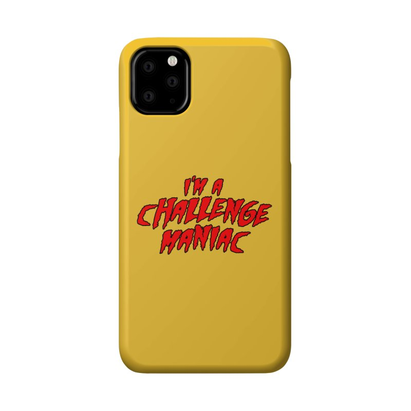Challenge Maniac Accessories Phone Case by Challenge Mania Shop
