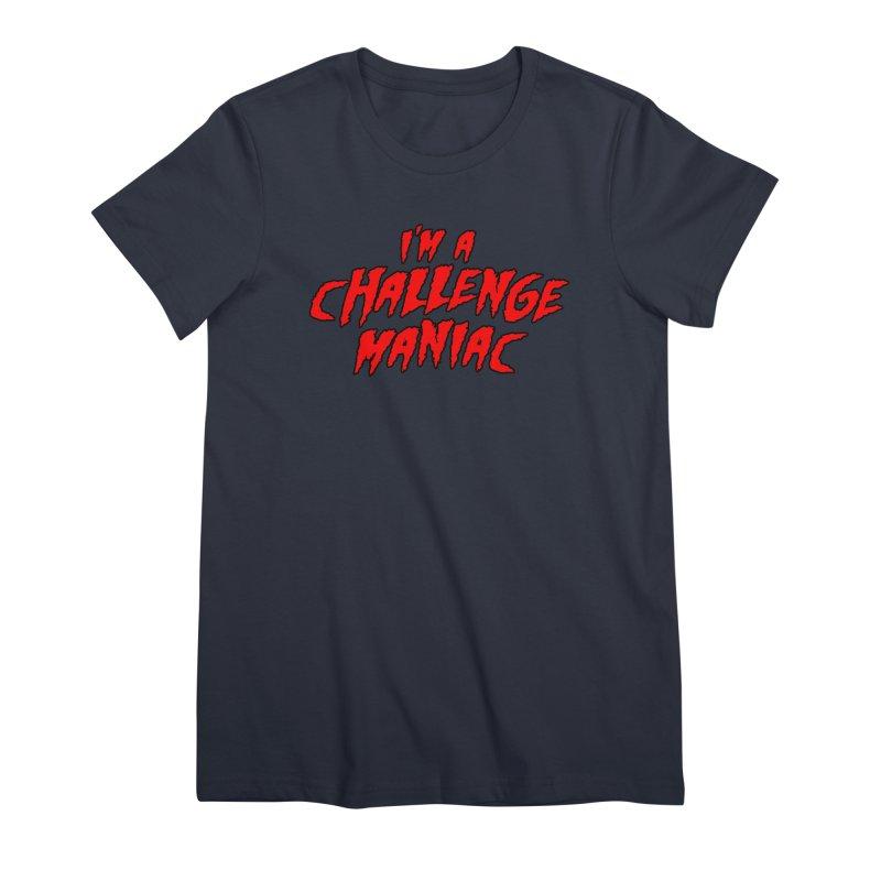 Challenge Maniac Women's Premium T-Shirt by Challenge Mania Shop