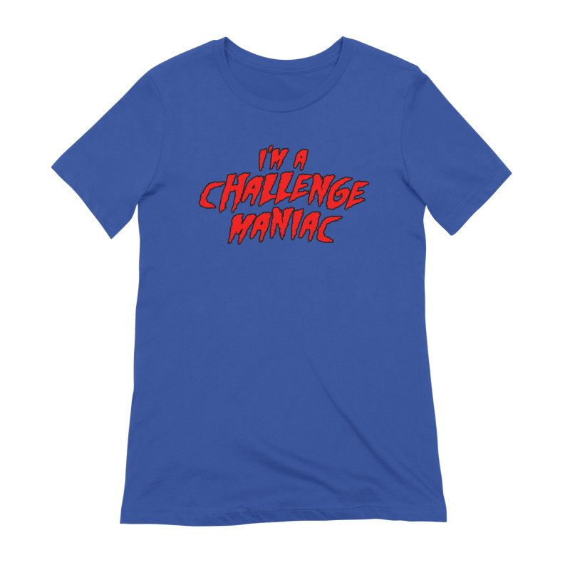 Challenge Maniac Women's Extra Soft T-Shirt by Challenge Mania Shop