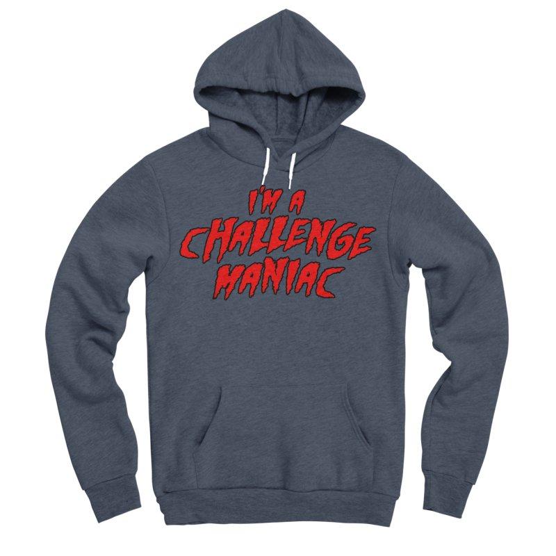 Challenge Maniac Men's Sponge Fleece Pullover Hoody by Challenge Mania Shop