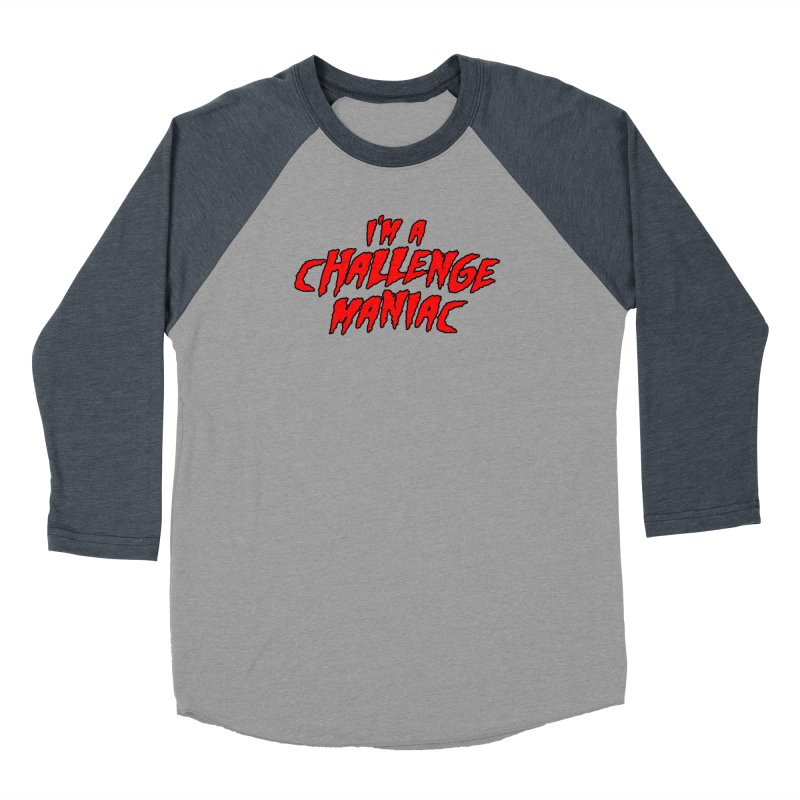 Challenge Maniac Women's Baseball Triblend Longsleeve T-Shirt by Challenge Mania Shop