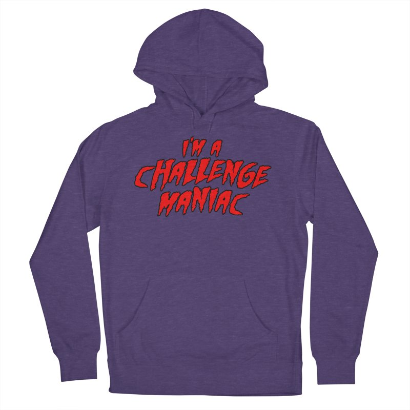Challenge Maniac Women's French Terry Pullover Hoody by Challenge Mania Shop
