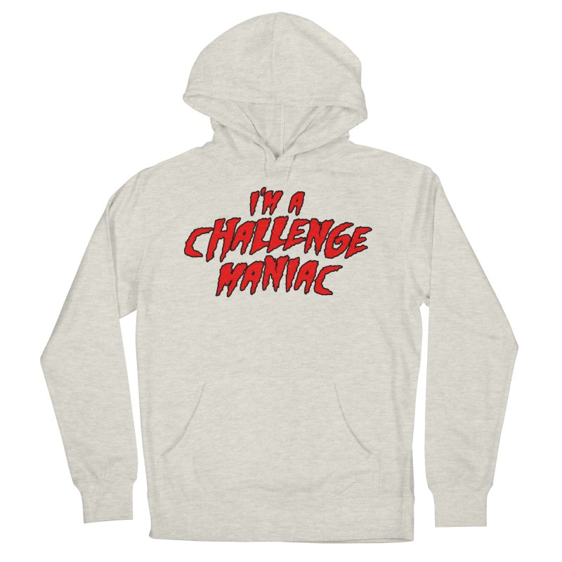 Challenge Maniac Men's French Terry Pullover Hoody by Challenge Mania Shop