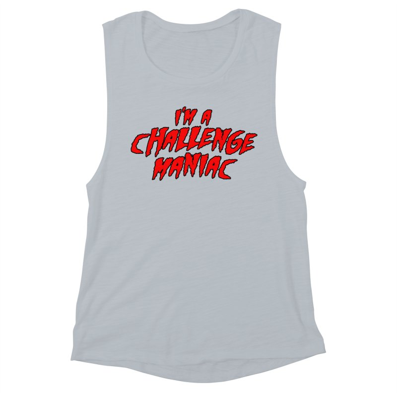 Challenge Maniac Women's Muscle Tank by Challenge Mania Shop
