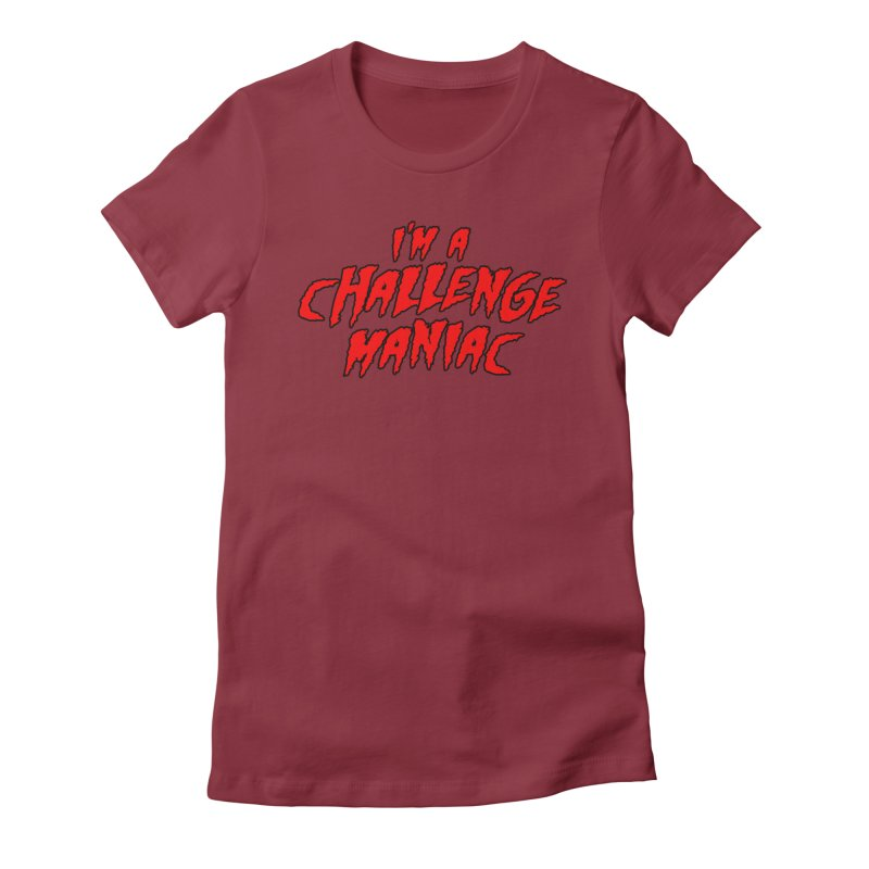 Challenge Maniac Women's Fitted T-Shirt by Challenge Mania Shop