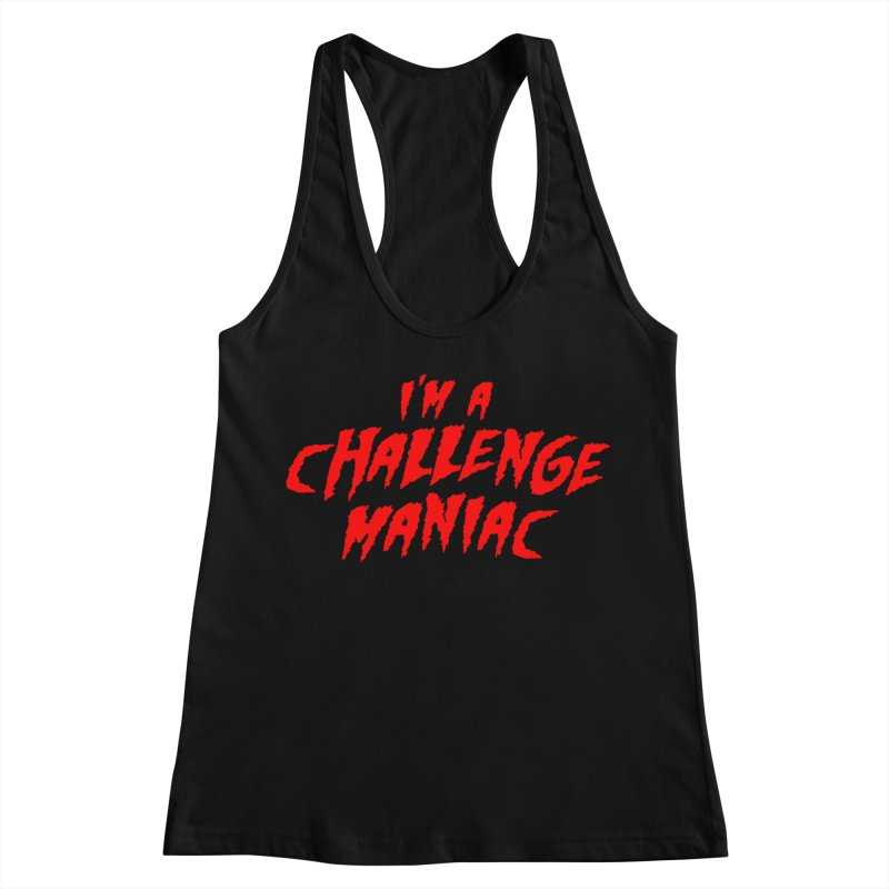 Challenge Maniac Women's Racerback Tank by Challenge Mania Shop