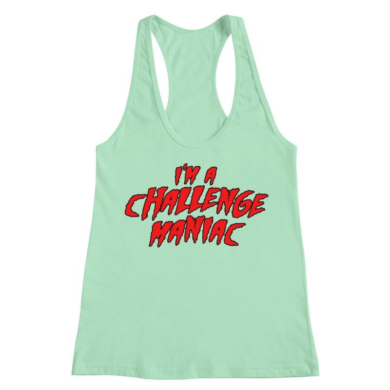Challenge Maniac Women's Racerback Tank by Challenge Mania Shop