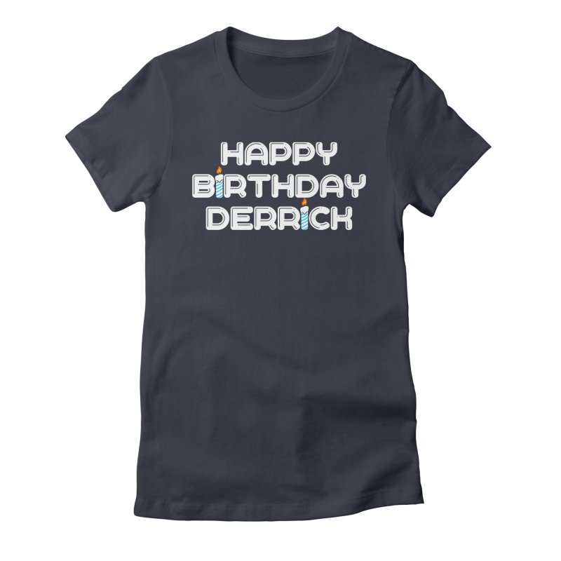 Happy Birthday Derrick Women's Fitted T-Shirt by Challenge Mania Shop