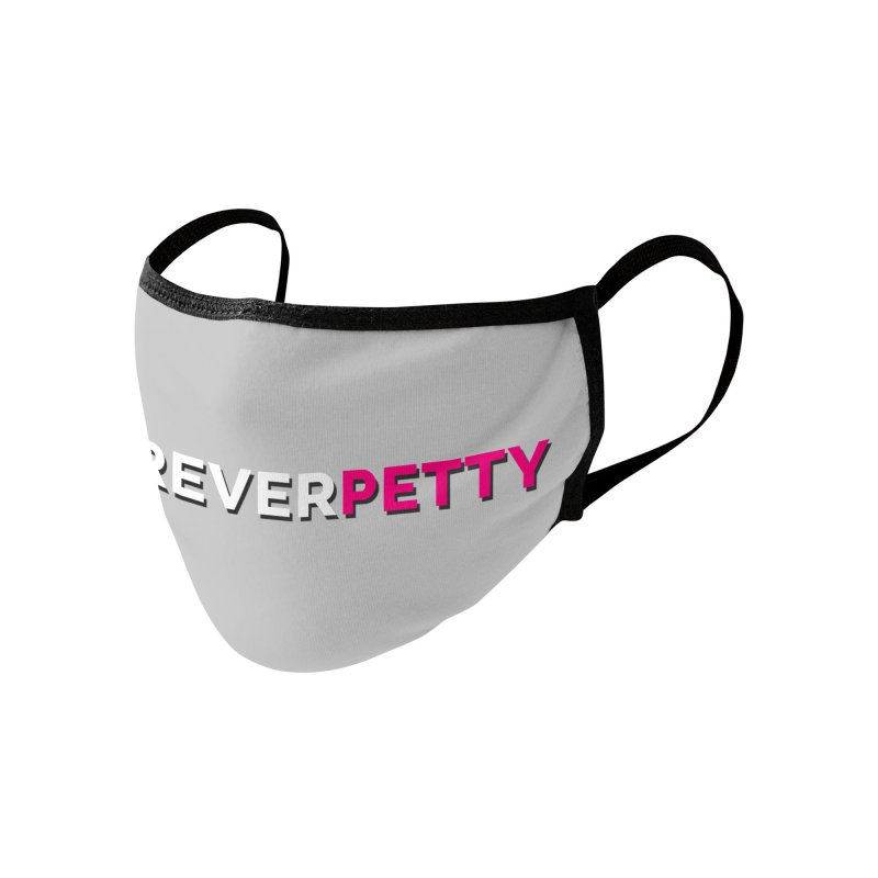 #ForeverPetty Accessories Face Mask by Challenge Mania Shop