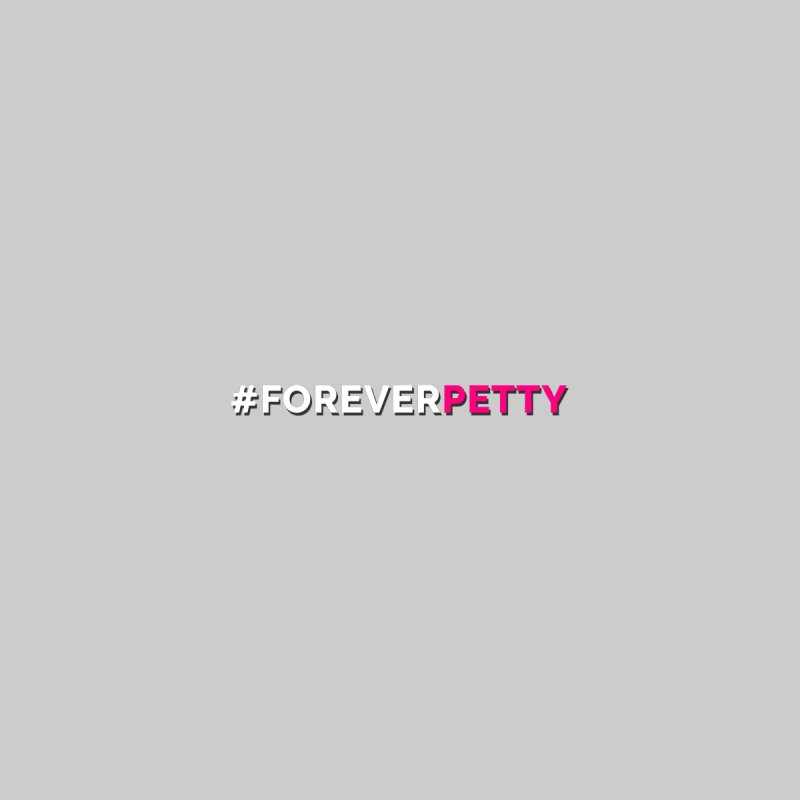 #ForeverPetty Accessories Bag by Challenge Mania Shop