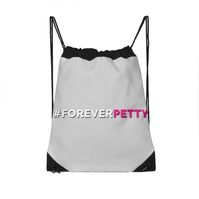 #ForeverPetty Accessories Drawstring Bag Bag by Challenge Mania Shop