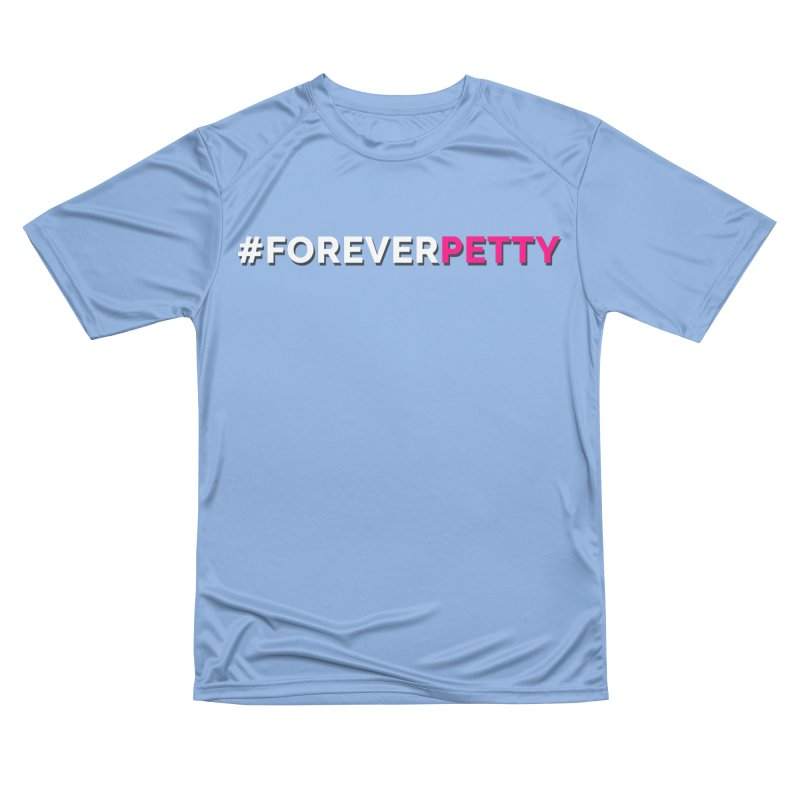 #ForeverPetty Men's T-Shirt by Challenge Mania Shop