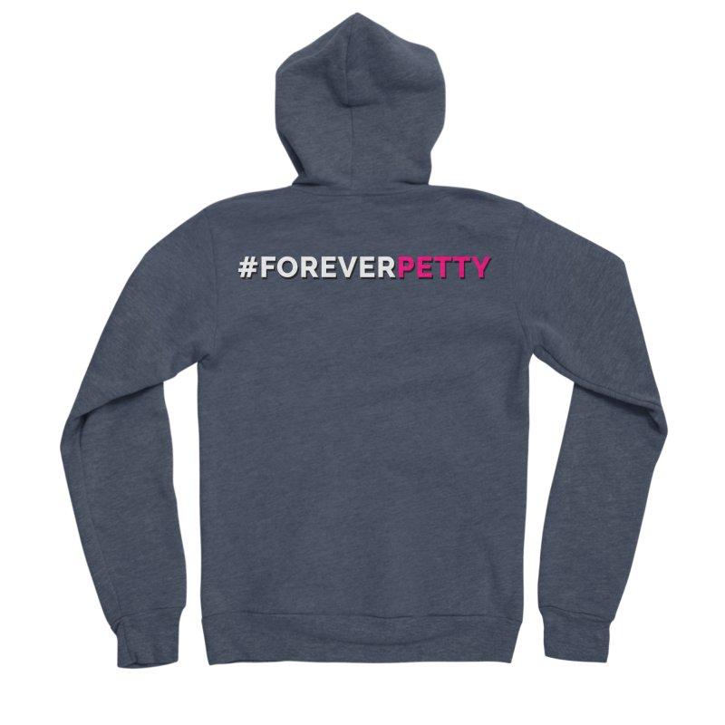 #ForeverPetty Men's Sponge Fleece Zip-Up Hoody by Challenge Mania Shop