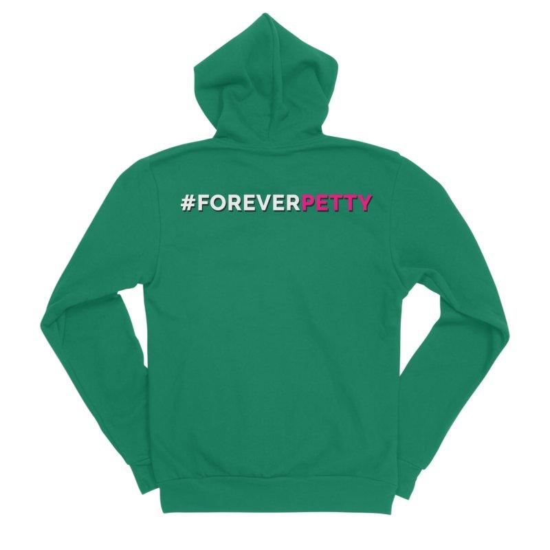 #ForeverPetty Women's Sponge Fleece Zip-Up Hoody by Challenge Mania Shop