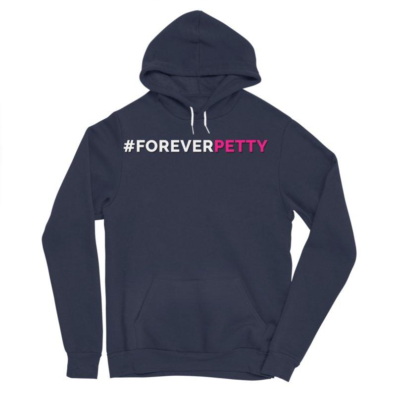 #ForeverPetty Men's Sponge Fleece Pullover Hoody by Challenge Mania Shop