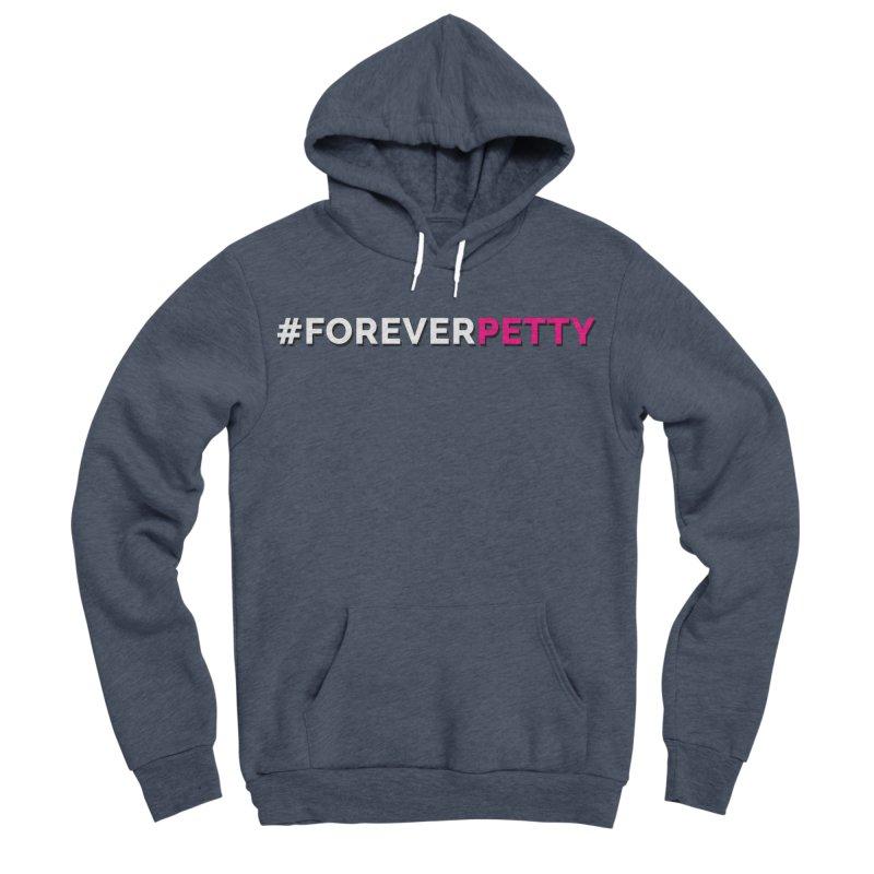 #ForeverPetty Women's Sponge Fleece Pullover Hoody by Challenge Mania Shop