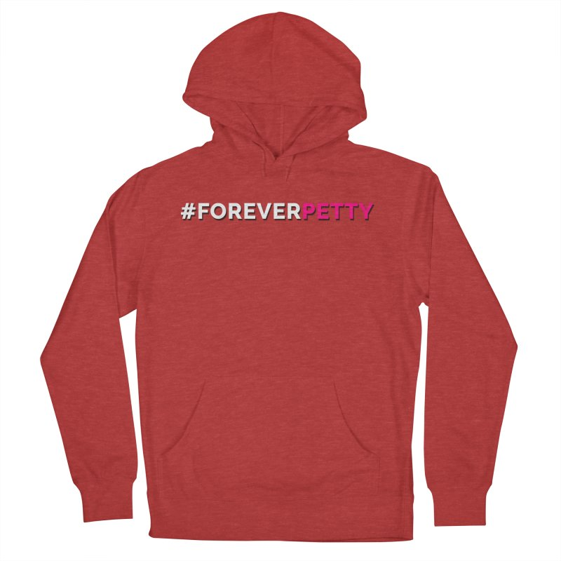 #ForeverPetty Women's French Terry Pullover Hoody by Challenge Mania Shop