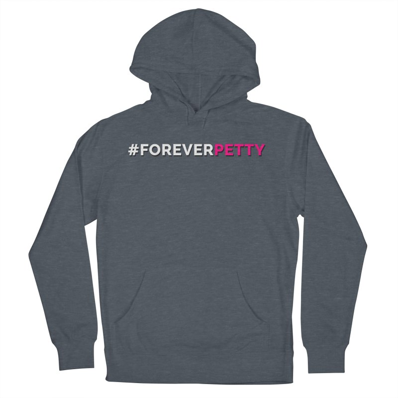 #ForeverPetty Men's French Terry Pullover Hoody by Challenge Mania Shop