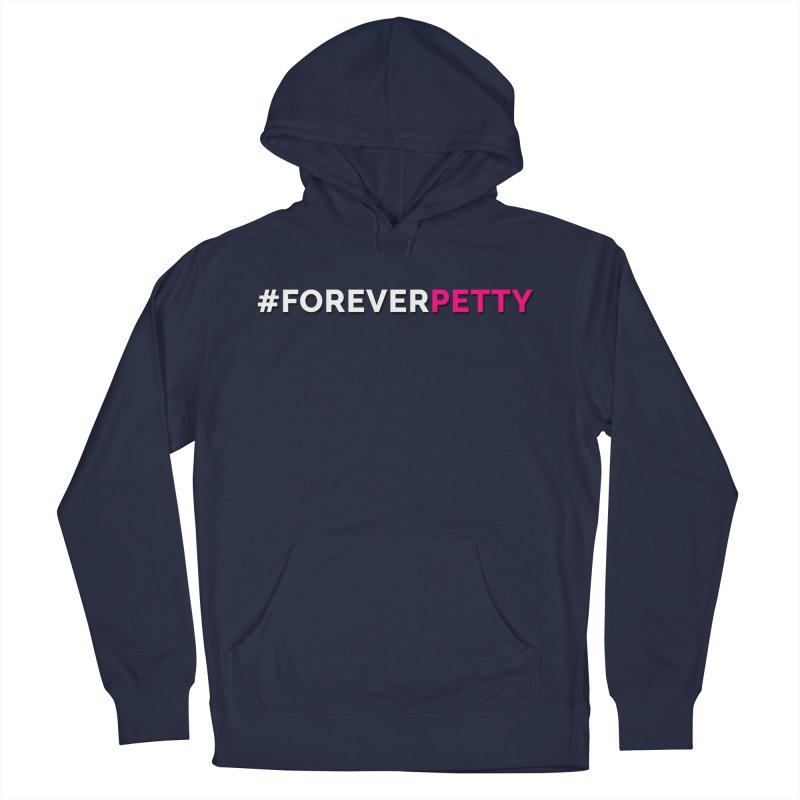 #ForeverPetty Men's Pullover Hoody by Challenge Mania Shop