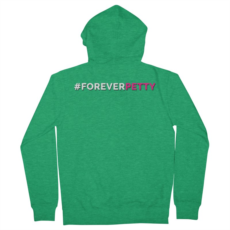 #ForeverPetty Men's Zip-Up Hoody by Challenge Mania Shop