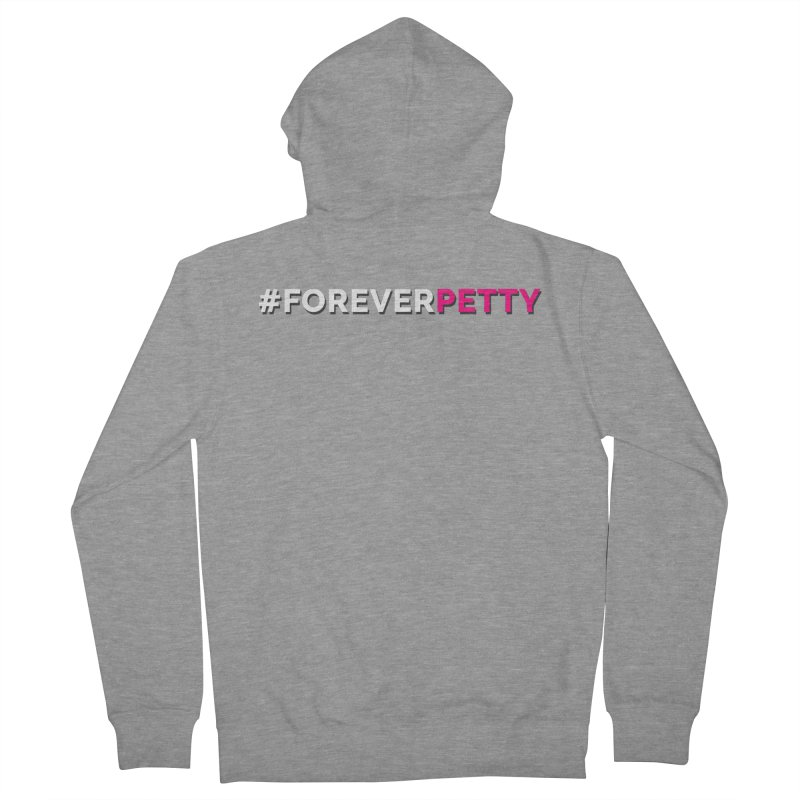 #ForeverPetty Men's French Terry Zip-Up Hoody by Challenge Mania Shop