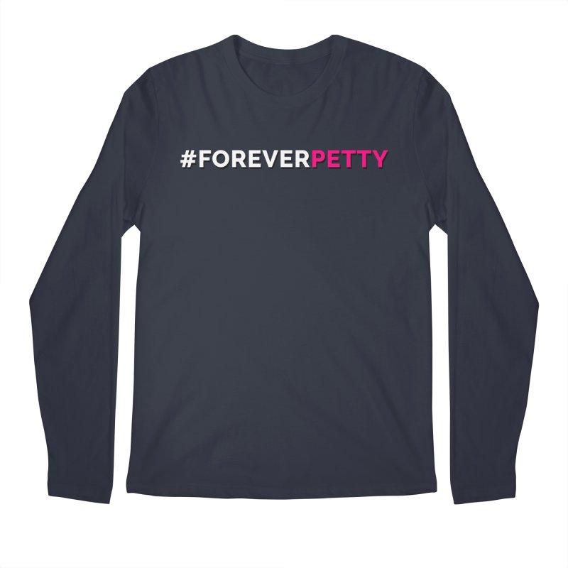 #ForeverPetty Men's Regular Longsleeve T-Shirt by Challenge Mania Shop