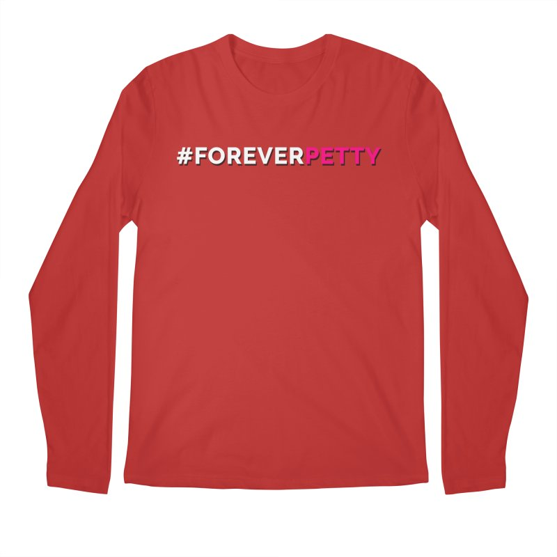 #ForeverPetty Men's Longsleeve T-Shirt by Challenge Mania Shop