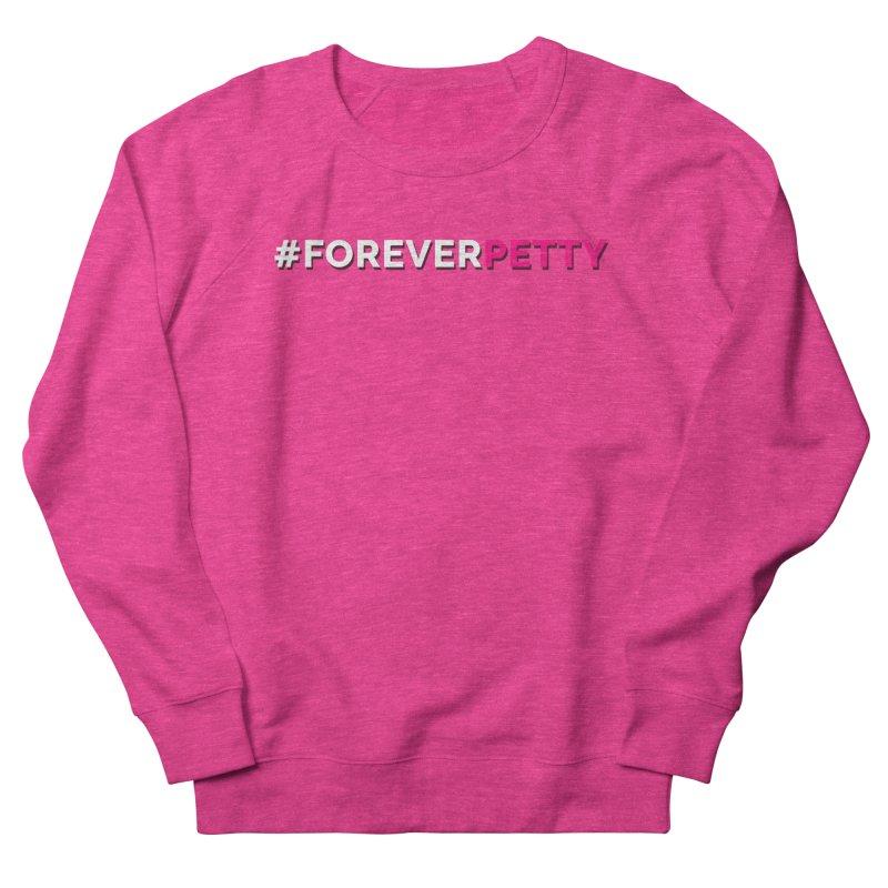 #ForeverPetty Men's Sweatshirt by Challenge Mania Shop