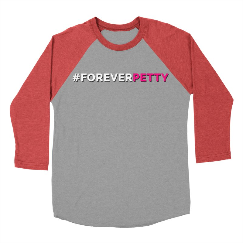 #ForeverPetty Women's Baseball Triblend Longsleeve T-Shirt by Challenge Mania Shop