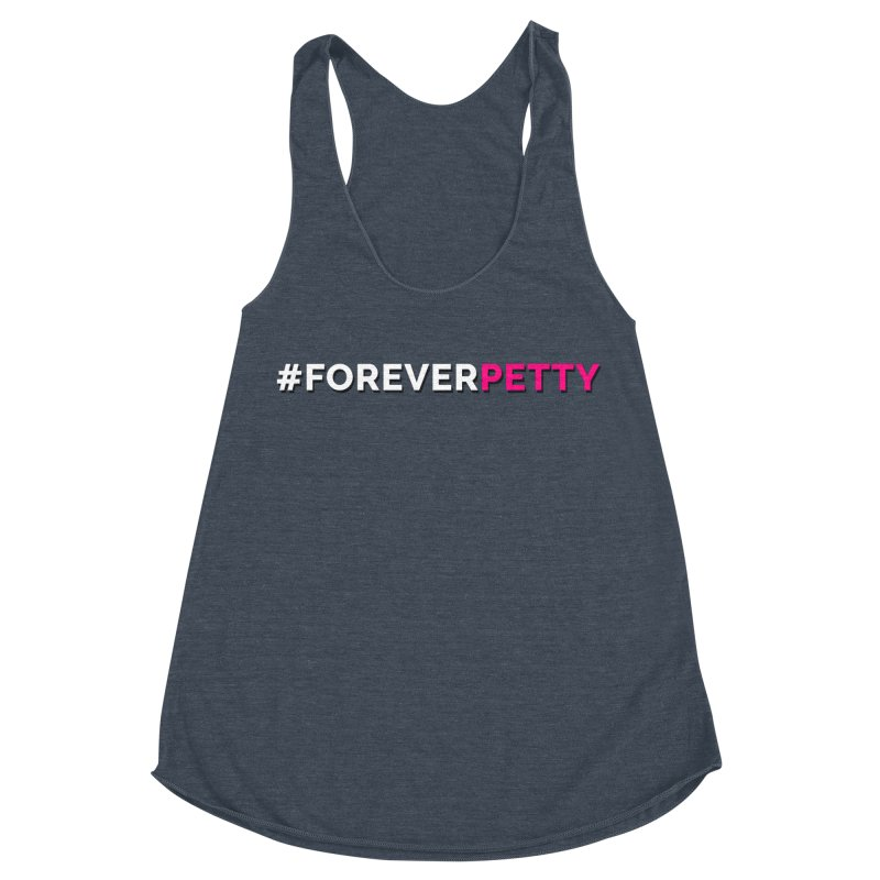 #ForeverPetty Women's Racerback Triblend Tank by Challenge Mania Shop