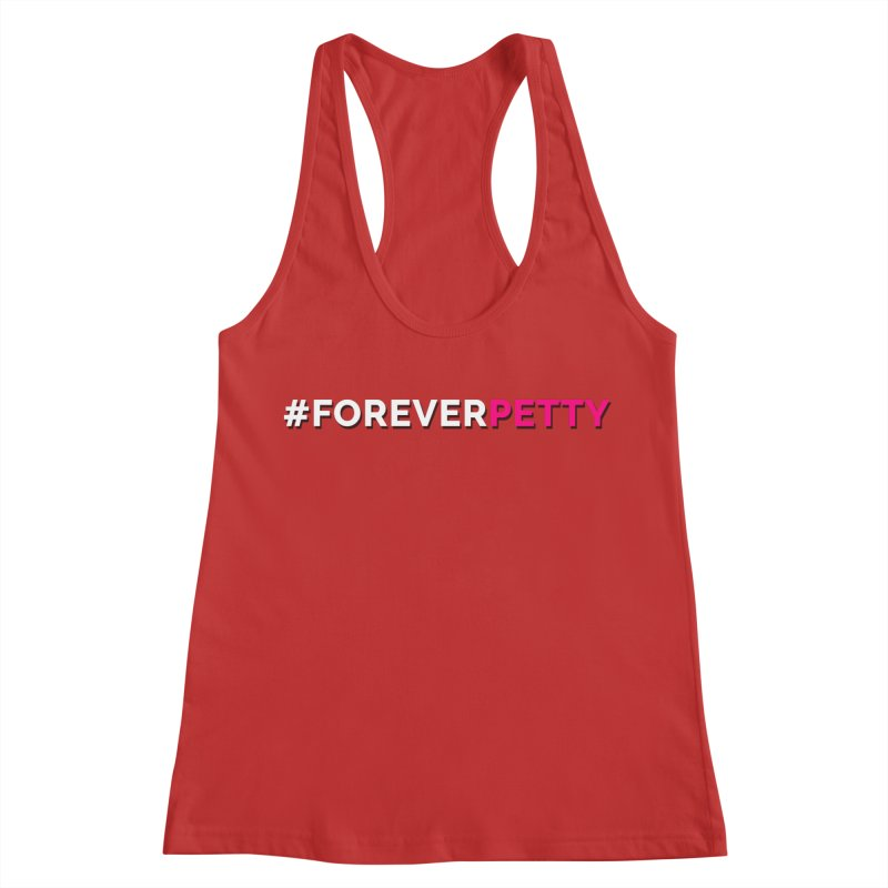 #ForeverPetty Women's Racerback Tank by Challenge Mania Shop