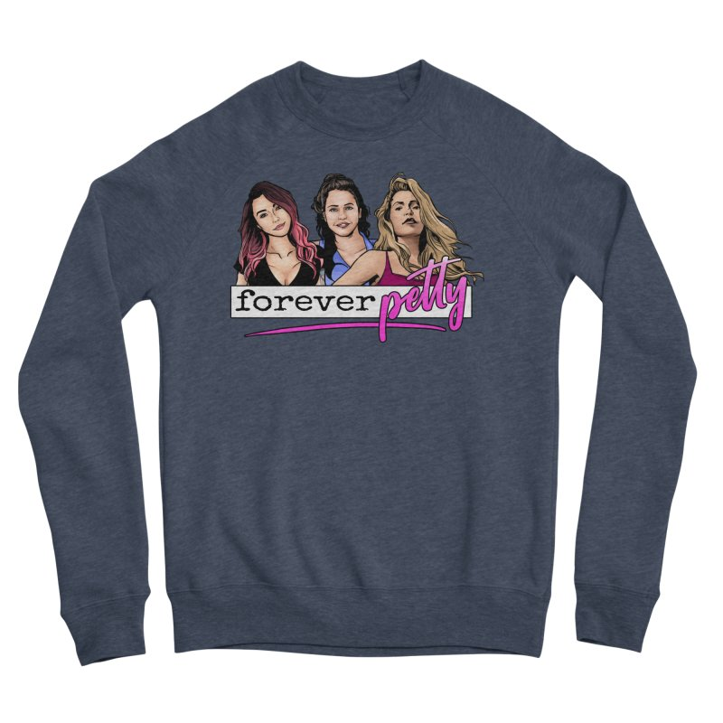 Forever Petty Women's Sponge Fleece Sweatshirt by Challenge Mania Shop