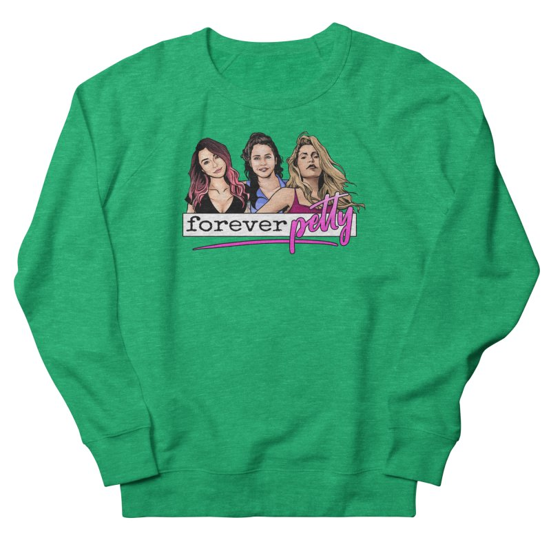 Forever Petty Women's French Terry Sweatshirt by Challenge Mania Shop