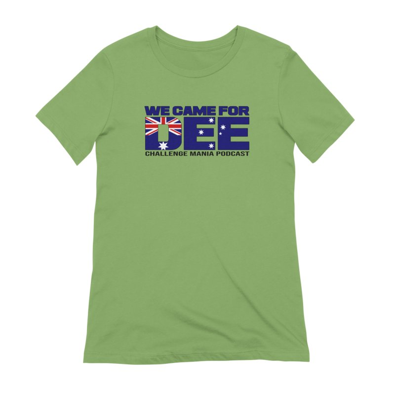 Come for DEE Women's Extra Soft T-Shirt by Challenge Mania Shop