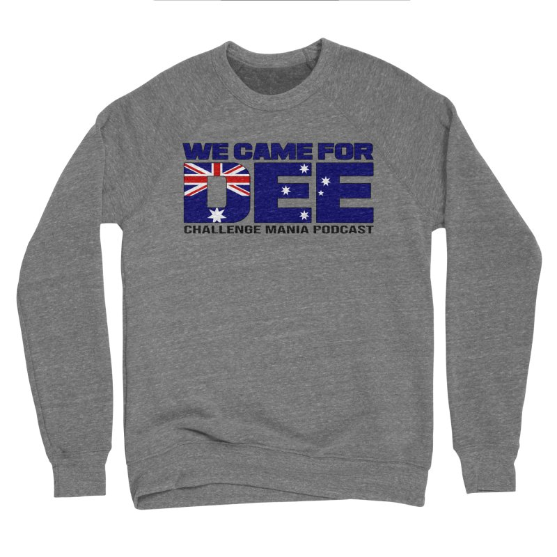 Come for DEE Men's Sponge Fleece Sweatshirt by Challenge Mania Shop