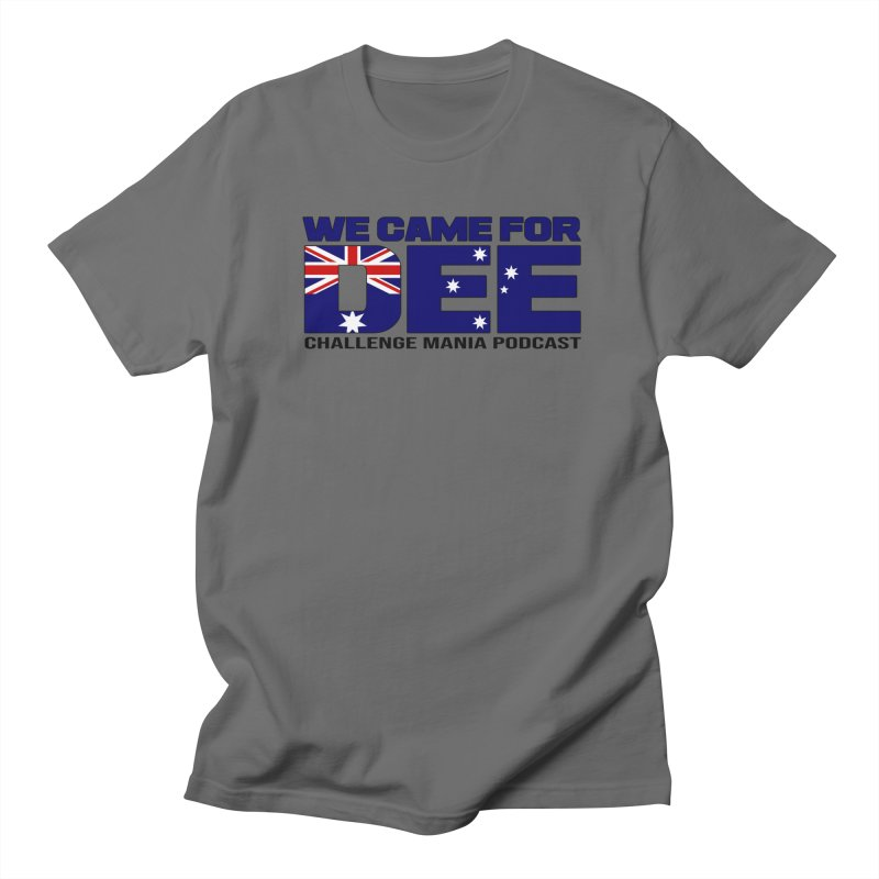 Come for DEE Women's T-Shirt by Challenge Mania Shop