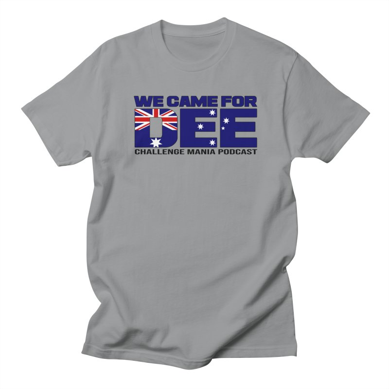 Come for DEE Women's Regular Unisex T-Shirt by Challenge Mania Shop