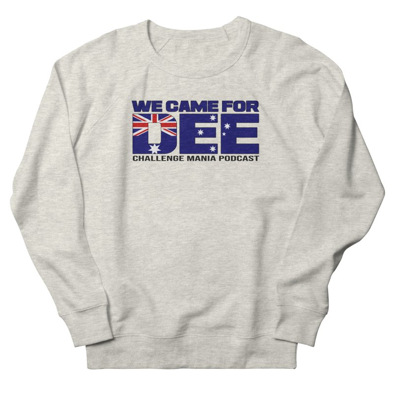 Come for DEE Women's French Terry Sweatshirt by Challenge Mania Shop