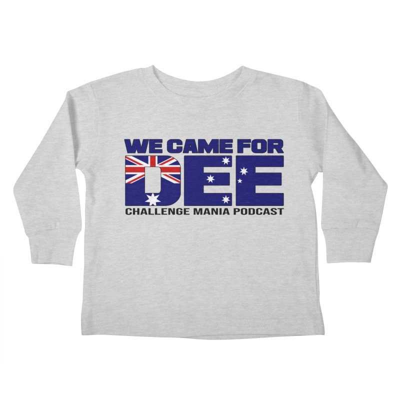 Come for DEE Kids Toddler Longsleeve T-Shirt by Challenge Mania Shop