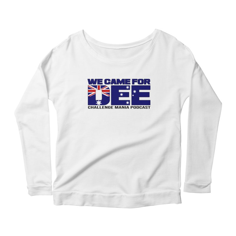 Come for DEE Women's Scoop Neck Longsleeve T-Shirt by Challenge Mania Shop