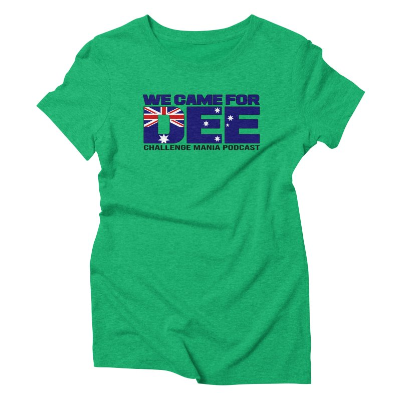 Come for DEE Women's Triblend T-Shirt by Challenge Mania Shop