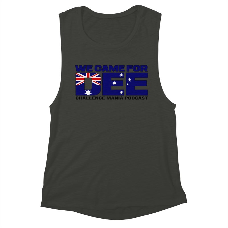 Come for DEE Women's Muscle Tank by Challenge Mania Shop
