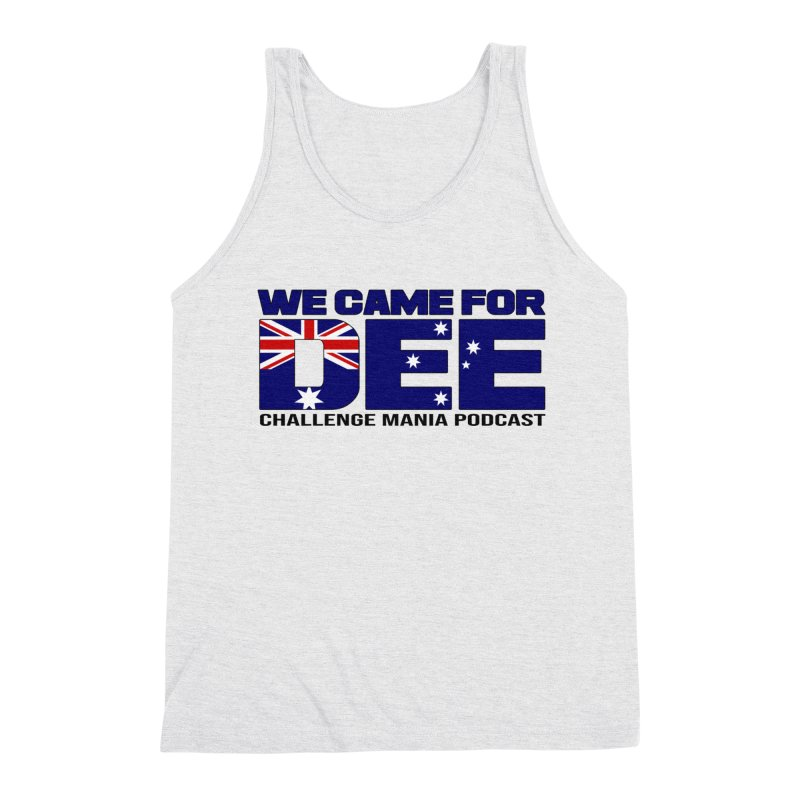 Come for DEE Men's Triblend Tank by Challenge Mania Shop