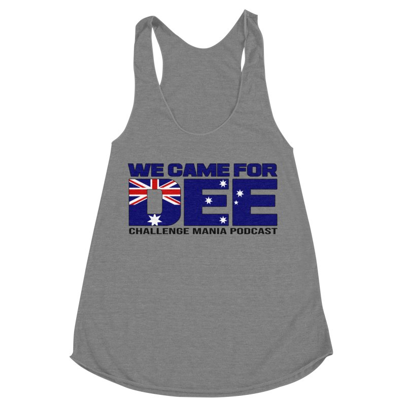 Come for DEE Women's Racerback Triblend Tank by Challenge Mania Shop