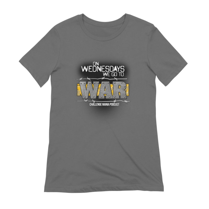 WE GO TO WAR! Women's T-Shirt by Challenge Mania Shop