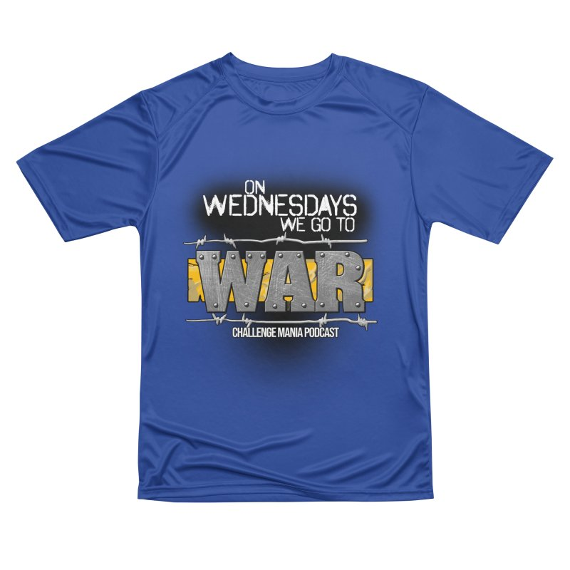 WE GO TO WAR! Men's Performance T-Shirt by Challenge Mania Shop