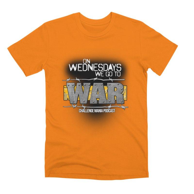 WE GO TO WAR! Men's Premium T-Shirt by Challenge Mania Shop